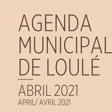 The Loulé Municipality Agenda for April