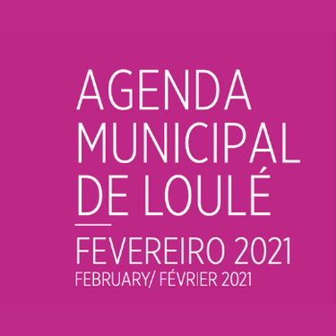 The Loulé Municipality Agenda for February